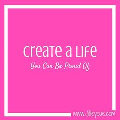 Create a life you ca