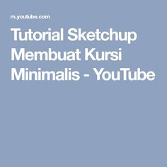 Tutorial Sketchup Membuat Kursi Minimalis - YouTube