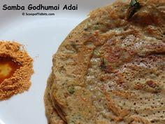 Samba Godhumai Adai or Broken Wheat Adai is a very healthy breakfast/dinner option. Samba Godhumai in Tamil or Dalia in Hindi or Cracked or Broken Wheat in