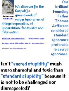 Standard ignorance preferable to sacred ignorance. - Isn't sacred stupidity much more shameful and toxic than standard stupidity because it is not to be challenged nor disrespected? - Christianity and the Bible - gospels