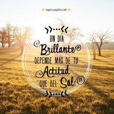 un día brilante depende más de tu actitud que del sol