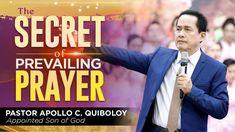 'The Secret of Prevailing Prayer' by Pastor Apollo C. Spiritual Enlightenment, Spirituality, Investiture Ceremony, Kingdom Of Heaven, Son Of God, Apollo, Worship, The Secret, Prayers
