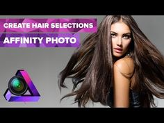Affinity Photo Hair Selections (4K) - YouTube