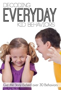 Decoding Everyday Kid Behaviors   An Extensive list in Alphabetical order of troubling kid behaviors. AWESOME Parenting Resource