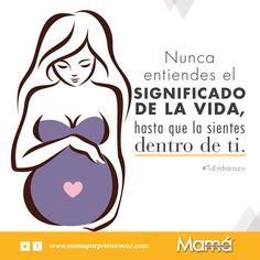 #TuEmbarazo Ser madre es toda una revolución y es una etapa de cambios para toda mujer en ocasiones nunca entiendes el significado de la vida, hasta que la sientes dentro de ti.