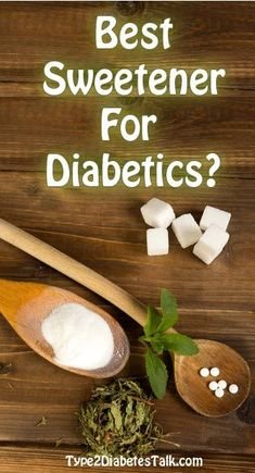 Let's chat about the best sweetener for diabetics and work out the pros or cons.