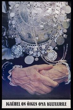 ''Everybody has a right to his own culture'', by Villu Jarmut and Enn Karmas. The poster features the silver adornment worn by a woman in Setu folk costume . A large conical brooch, surrounded by chains of silver coins and pieces. Such ornamental abundance is unique in Estonia. The Setu people are a small ethnic minority living in South/East Estonia.