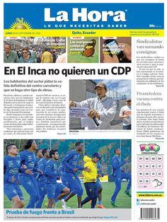 Los temas destacados son>: El Inca no quiere CDP, Prueba de fuego frente a Brasil, Prometedora vacuna contra el ébola, Sindicalistas van sumando consignas, Las mariposas cuidan el ambiente, Evite  gasta el plan de datos, y El Patrimonio de Quito se engalana.