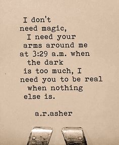 ...I need Y❤️U to be real when nothing else is...