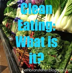 Becoming a Virtuous Woman: A Clean Eating Series: What Is It?