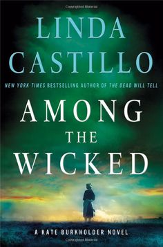 Among the Wicked: A Kate Burkholder Novel - Kindle edition by Linda Castillo. Mystery, Thriller & Suspense Kindle eBooks @ Amazon.com.