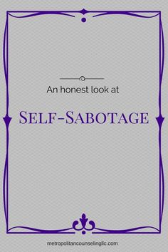 An Honest Look at Self-Sabotage