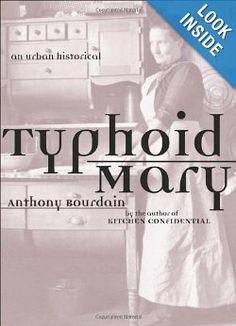 Typhoid Mary: An Urban Historical: Anthony Bourdain