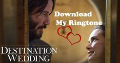 Destination Wedding Ringtone Destination Wedding m Movie Ringtones, Ringtones For Android, Download Free Ringtones, Ringtone Download, Wedding Movies, Wedding Music, New Mobile, Movie Songs, Keanu Reeves