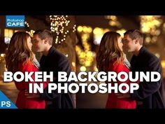 How to create Bokeh background blur to a photo in photoshop - PhotoshopCAFE