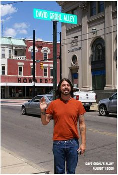 He's got his own street! Dave Grohl Alley