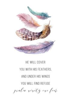 Grandma Quotes Discover He will cover you with His feathers Psalm - Feather Print Christian Nursery Decor Nursery Art Bible Verse Print Scripture Print Bible Verses Quotes, Bible Scriptures, Faith Quotes, Peace Quotes, Psalms Verses, Psalms Quotes, Bible Verses About Strength, Faith Bible, Biblical Quotes