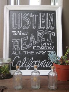 Listen to your heart even if it takes you all the way to California