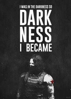 Whoa...I used this quote for something else and now someone paired it with Bucky. I am starting to think that the Winter Soldier and my one character would get along very, very well.