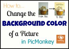 How to Change the Background Color of a Photo in PicMonkey