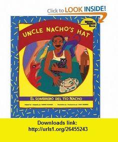 El sombrero del t�o Nacho / Uncle Nachos Hat (9780892391127) Harriet Rohmer, Mira Reisberg , ISBN-10: 089239112X  , ISBN-13: 978-0892391127 ,  , tutorials , pdf , ebook , torrent , downloads , rapidshare , filesonic , hotfile , megaupload , fileserve
