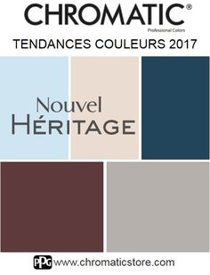 Tendances CHROMATIC 2017 : découvrez l'univers #couleur du thème #Nouvel #Héritage et trouvez l'inspiration! www.chromaticstore.com