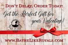 Bath and Body Products make the Perfect Valentine's day gift! Shop Bathe Like Royals!