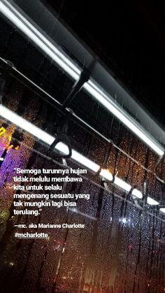 New quotes indonesia hujan words ideas Quotes Rindu, Rain Quotes, Tumblr Quotes, People Quotes, Book Quotes, Life Quotes, Poetry Quotes, Teen Words, Quotes Galau