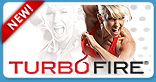 TurboFire®!!! Burn up to 9 times as much fat as traditional cardio! Plus great music and motivation to keep your energy up through the whole work out!!!