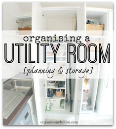 Things to think about when organising a utility room - so that it works for every function (laundry, cleaning etc...)