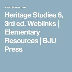 Heritage Studies 6, 3rd ed. Weblinks | Elementary Resources | BJU Press