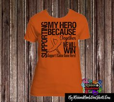 Supporting My Hero Shirts for COPD, CRPS, Kidney Cancer, Leukemia, Multiple Sclerosis, RSD Awareness Leukemia Awareness, Kidney Cancer, Crps, Multiple Sclerosis, Shirt Ideas, My Hero, Trending Outfits, Mens Tops, Shirts