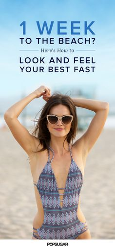 With these tips, you can absolutely feel a difference in your energy and how your clothes fit in just seven days. Follow these healthy rules when you're one week out from the fun, and get ready to rock your favorite crop tops, shorts, and swimsuits with a little extra confidence