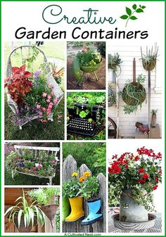 "Creative garden container ideas - a really cute way to add some fun is by using unusual containers. All kinds of things that are considered ""junk"" could be repurposed into fun and interesting containers for your garden or patio"
