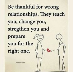 Be thankful for wrong relationship..