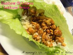Cashew Chicken Lettuce Wraps, my SIL made these and they were delicious!