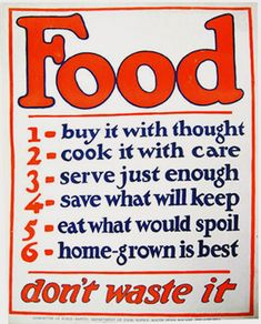 World War 2 Propaganda Poster...should be reissued! ~ This still holds true today, and this should be every kitchen starting rule. SB
