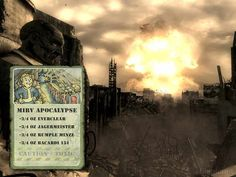 MIRV Apocalypse (Fallout 3)  Ingredients:  3/4 oz Everclear 3/4 oz Jagermeister 3/4 oz Rumple Minze 3/4 oz Bacardi 151  Warning: Do not drink unless you are a barbarian named Grognak.