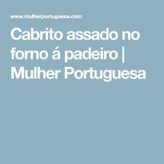 Cabrito assado no forno á padeiro | Mulher Portuguesa