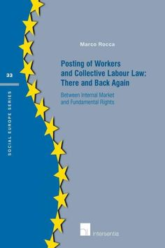 Posting of Workers and Collective Labour Law: There and Back Again: Between Internal Market and Fundamental Rights