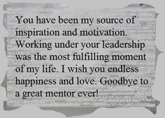 Farewell Message for a Teacher and Mentor Looking for farewell messages or retirement wishes for a teacher and mentor that you can write in a card or speech? Get your goodbye note or farewell speech sample from the list below. Mentor Quotes Thank You, Thank You Quotes For Coworkers, Farewell Quotes For Friends, Good Thoughts For Teachers, Quotes About Farewell, Thank You For, Goodbye Message To Coworkers, Goodbye Letter To Friend, Farewell Quotes For Seniors