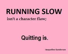 running slow is still going forward