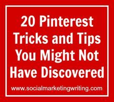 20 Pinterest Tips and Tricks You Might Not Have Discovered -