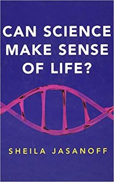 In Can Science Make Sense of Life?, Sheila Jasanoff questions whether the scientific capacity to manipulate life at the molecular level should also give science the authority to define what life is… Sense Of Life, Make Sense, Life Questions, This Or That Questions, Economic Trends, Stem Cell Research, Social Practice, Writers And Poets, Book Writer