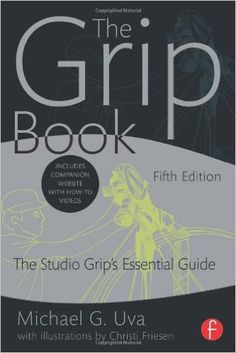AmazonSmile: The Grip Book: The Studio Grip's Essential Guide (9780415842372): Michael G. Uva: Books
