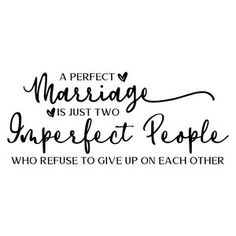 Silhouette Design Store: A Perfect Marriage Is Just Two Imperfect People Saving A Marriage, Happy Marriage, Marriage Advice, Relationship Advice, Wedding Wishes Quotes, Love You Husband, Perfect Marriage, Good Morning Quotes, Silhouette Design