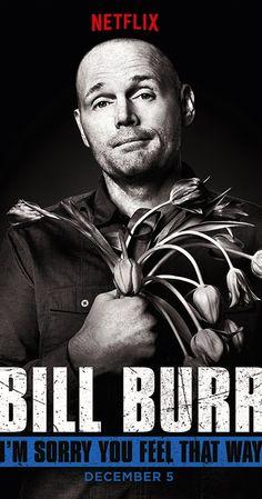 Bill Burr: I'm Sorry You Feel That Way (2014)