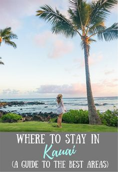 Wondering where to stay in Kauai? This detailed guide covers the top areas to stay (depending on what you want to see) and the best hotels in each one! #kauaihawaii #hawaiitravel #travelkauai #kauaihotels