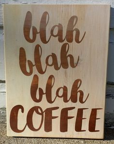 "9"" x 12"" wooden sign A funny addition to any home decor for that serious coffee lover! Whitewashed background with gradient lettering ranging from cream to ligh"