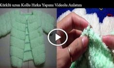 Kürklü uzun Kollu Hırka Yapımı Videolu Anlatım (Tam Açıklamalı)